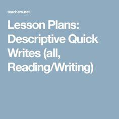 Lesson Plans: Descriptive Quick Writes (all, Reading/Writing)