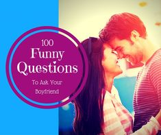 Asking questions is by far the best way to get to know someone, particularly a new boyfriend! Take a look at this list of funny questions to ask your boyfriend and take a few!