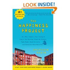 The Happiness Project: Or, Why I Spent a Year Trying to Sing in the Morning, Clean My Closets, Fight Right, Read Aristotle, and Generally Have More Fun: Gretchen Rubin: 9780061583261: Amazon.com: Books