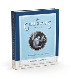 The Gershwins & Me: A Personal History in Twelve Songs