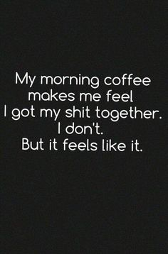 My morning coffee ma