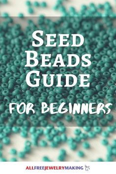 Every bead addict knows and owns seed beads. But did you know that there are many different types of seed beads, too? Whether you are brand new to beading or a jewelry making pro, you will love this Seed Beads Guide for Beginners!