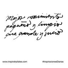 Mejor movimiento pequeño y limpio que grande y sucio.  #InspirahcionesDiarias por @CandiaRaquel  Inspirah mueve y crea la realidad que deseas vivir en:  http://ift.tt/1LPkaRs
