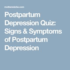 Postpartum Depression Quiz: Signs & Symptoms of Postpartum Depression