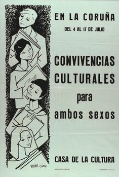 VILLAR CHAO, José Ramón (1927-1965). Convivencias culturales para ambos sexos : en La Coruña, del 4 al 17 de julio, Casa de la Cultura / Villar-Chao. -- [S. l. : s. n., 1961] ([A Coruña] : Lombardero). -- 1 lám. (cartel) : il. ; 65 x 44 cm. Memes, Home, Live, Poster, Culture, Meme