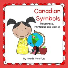 Canada Symbols Unit  On Sale for $5.00  100 pages of printables and games for teaching about Canadian symbols, animals, and standard environmental landforms.  By Grade One Fun.