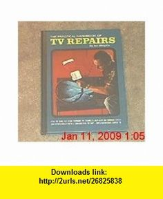 The Practical Handbook of TV Repairs Art Margolis ,   ,  , ASIN: B0012ZJSCI , tutorials , pdf , ebook , torrent , downloads , rapidshare , filesonic , hotfile , megaupload , fileserve
