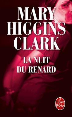 La nuit du renard de Mary Higgins Clark. Steve se remet difficilement du meurtre de son épouse, le laissant seul avec son fils traumatisé. La vie semble à nouveau lui sourire. Il tombe amoureux de Sharon, journaliste, avec qui il projette de se marier. Mais dans l'ombre, un homme risque de nuire à ses projets.