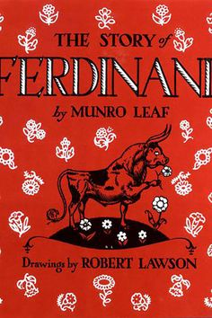 The Story of Ferdinand - The Best Children's Books of All Time - Southernliving. By Munro Leaf, illustrations by Robert Lawson  Contrary to the stereotype of his species, Ferdinand is a calm, peaceful bull who likes to relax under the cork tree.     BUY IT: $3.99; amazon.com