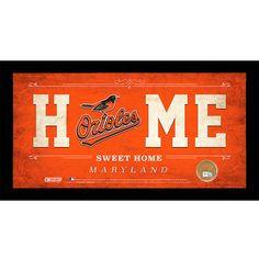 Baltimore Orioles Home Sweet Home Sign with Game-Used Dirt from Oriole Park at Camden Yards by Steiner Sports - MLB.com Shop