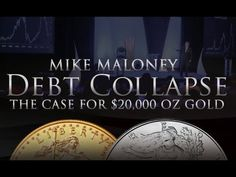Silver & Gold - Debt Collapse - $20,000 Gold - Mike Maloney on Economic Crisis