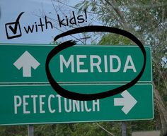 Centro Historico of Merida, Mexico with Kids. Tips, sights, food, bathrooms, etc