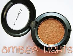 MAC Amber Lights Eyeshadow - one of my FAVORITE eyeshadows. It looks amazing on my lids and I get a lot of compliments when I wear it.