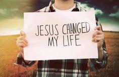 """Jesús cambió mi vida"""