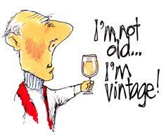 I'm not old ... I'm vintage!