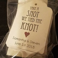 Set of 25 CUSTOMIZABLE Take a Shot We Tied The Knot Favor Tag | Etsy Wedding Favours Shots, Custom Tags, Take A Shot, Tag Design, Tie The Knots, Favor Tags, Perfect Wedding, Card Stock, Take That