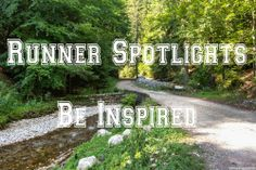 Runner Spotlights - Weekly spotlights on a different runner from around the world. Come and be inspired.