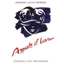 """Aspects of Love is a musical with a book and music by Andrew Lloyd Webber and lyrics by Don Black and Charles Hart. It is famous for the song """"Love Changes Everything."""""""