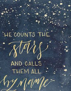 ad He counts the stars and calls them all by name