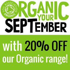 "It's that time of year again - #organicseptember, the Soil Association's annual campaign designed to raise the profile of all things organic in the UK! To celebrate and to help you ""organic your September"", we're giving you 20% off our Organic range of products until midnight Sunday 11th September - don't miss out! :)"