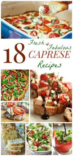 18 Fresh and Fabulous Caprese Recipes - add the combination of tomatoes, fresh mozzarella and basil to everything from pizza and garlic bread to pasta and casseroles, plus so much more from all of your favorite food bloggers!