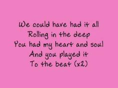 I Adele - Rolling in the Deep - lyrics  *all rights to Adele*  PLEASE ADD ME AND SUBSCRIBE!!! :D