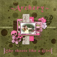 Archery - I used Andrea Gold's collection - Military Girl for this layout. I love the combination of pinks and greens. The girl camo! I like that the flowers and greenery make this kit versatile enough for non-military photo scrapping also. http://www.godigitalscrapbooking.com/shop/index.php?main_page=product_dnld_info&cPath=451&products_id=29456