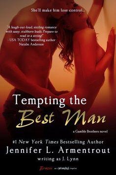Charlando A Gusto - Tempting The Best Man - Serie Hermanos Gamble 01 - J. Lynn o Jennifer L. Armentrout  http://www.charlandoagusto.com/2015/03/tempting-best-man-serie-hermanos-gamble.html #Libros #Portadas