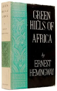 Green Hills of Africa by Ernest Hemingway. New York, Charles Scribner's Sons, 1935. Original green cloth, titles to spine gilt on a black ground. Decorations by Edward Shenton.