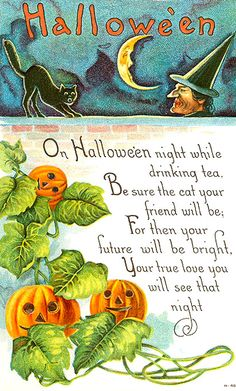 Antique Halloween Postcard.... This poem refers to telling fortunes with tea leaves in the bottom of a cup and the use of 'the lucky black cat', in order to discover the identitity of one's true love.