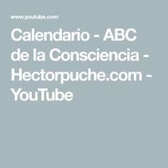 Calendario - ABC de la Consciencia - Hectorpuche.com - YouTube