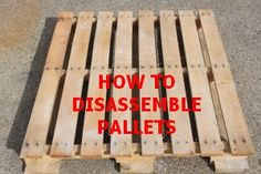 Building With Pallets – How to Disassemble A Pallet With Ease For Great Building Projects       http://oldworldgardenfarms.com/2012/09/18/building-with-pallets-how-to-disassemble-a-pallet-with-ease-for-great-wood/