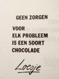 Voor elk probleem is er chocolade  loesje