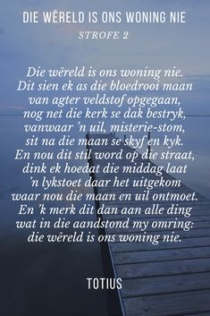 Die wêreld is ons woning nie, strofe Deur Totius. Die wêreld is ons woning nie. Dit sien ek as die bloedrooi maan van agter veldstof opgegaan. African Poems, Afrikaans Quotes, My King, Food For Thought, Spirituality, Poetry, Van, Thoughts, Words