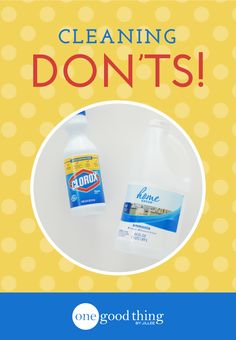 10 Cleaning Don'ts!