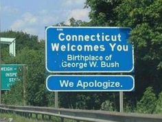 """Hey now--We definitely don't boast about that on our """"welcome"""" sign here in CT!"""