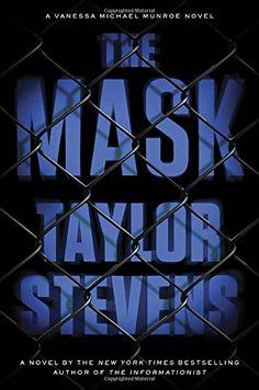 The Mask: A Vanessa Michael Munroe Novel by Taylor Stevens