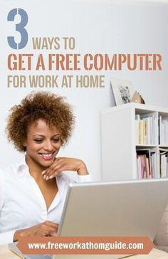 Want to work from home but don't have a computer? No problem! These companies will provide you with a free computer. http://www.freeworkathomeguide.com