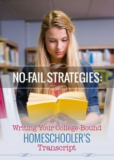 Here are 3 key strategies to writing your College-Bound Homeschoolers Transcript.