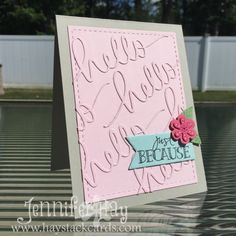 Hi, everyone! Today I have another blog post from the road. The tone on tone pink pirouette cardstock and hello die cuts make a nice backgro...