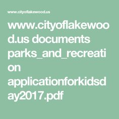 www.cityoflakewood.us documents parks_and_recreation applicationforkidsday2017.pdf