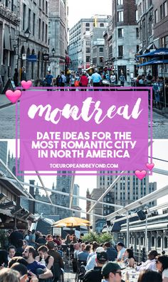 Here are 42 romantic things to do in Montreal with your significant other, either on a conventional date night or to celebrate a special occasion.