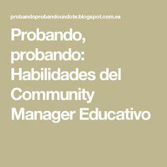 Probando, probando: Habilidades del Community Manager Educativo