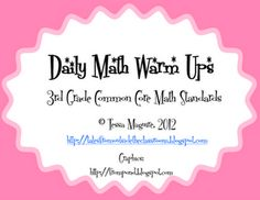 3rd Grade Common Core Math Warm Ups- perfect to get now for the year.  Come grab some freebies or buy the whole unit.