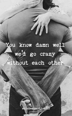 Cute flirty love quotes for her sexy flirty quotes soul mate jpg sexy flirty quotes Cute Love Quotes, Love Quotes For Her, Romantic Love Quotes, Quotes For Him, Be Yourself Quotes, Crazy About You Quotes, Crazy Quotes, I Needed You Quotes, Needing You Quotes