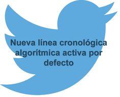 #Twitter #Internet #línea_cronológica Twitter activa por defecto la nueva línea cronológica algorítimica