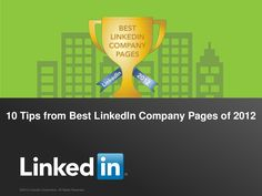 [SLIDESHOW] Top 10 Tips from Best LinkedIn Company Pages of 2012: Adobe; Aurecon; Magna; HubSpot; Xactly; HireVue; Disney; more...