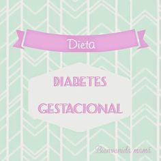 Bienvenida mamá: Diabetes gestacional. Dieta