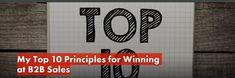 My Top 10 Principles for Winning at Sales. Company Logo, Blog, Tops, Blogging
