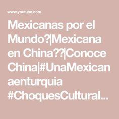 Mexicanas por el Mundo🌎|Mexicana en China🇨🇳|Conoce China|#UnaMexicanaenturquia #ChoquesCulturales🇨🇳 - YouTube China, Math Equations, Youtube, World, Ireland, Mexican, Youtubers, Porcelain, Youtube Movies